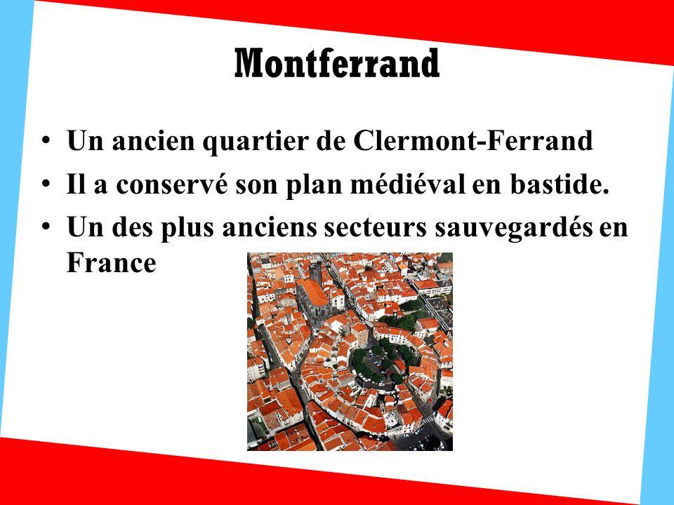 Montferrand Un ancien quartier de Clermont-Ferrand