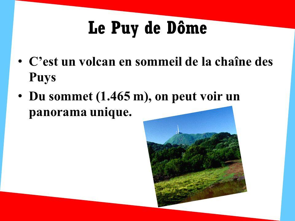 Le Puy de Dôme C'est un volcan en sommeil de la chaîne des Puys