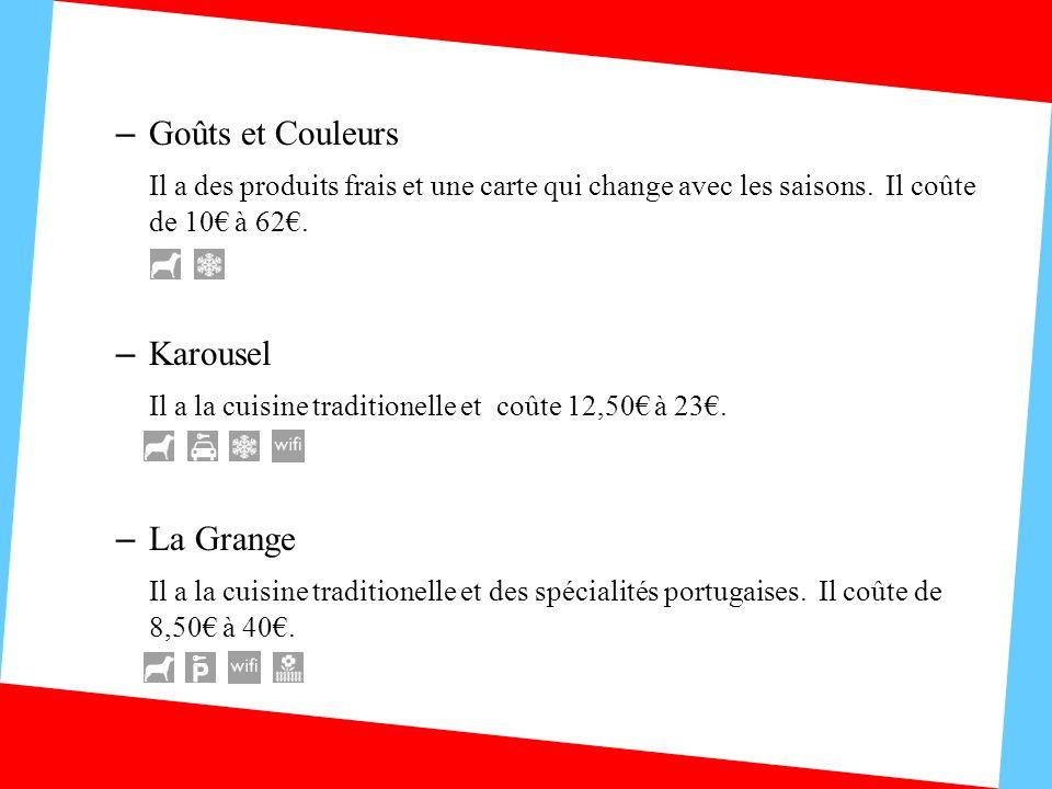 Goûts et Couleurs Il a des produits frais et une carte qui change avec les saisons. Il coûte de 10€ à 62€.