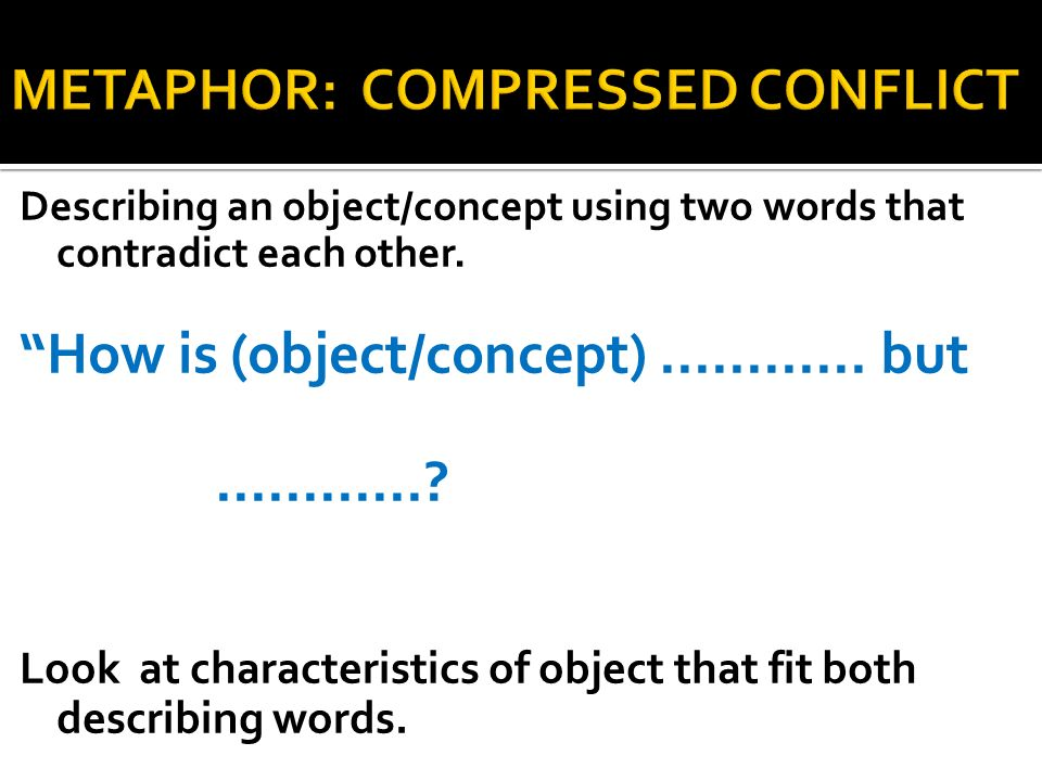 METAPHOR: COMPRESSED CONFLICT