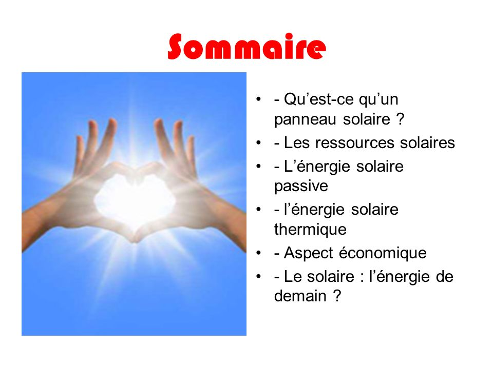Sommaire - Qu'est-ce qu'un panneau solaire - Les ressources solaires