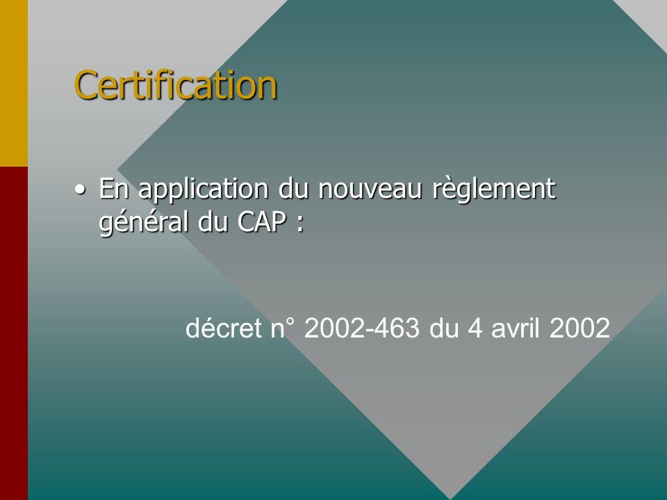 Certification En application du nouveau règlement général du CAP :
