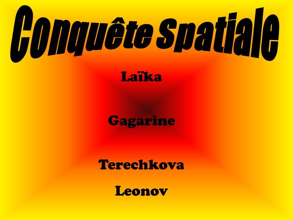 Conquête Spatiale Laïka Gagarine Terechkova Leonov