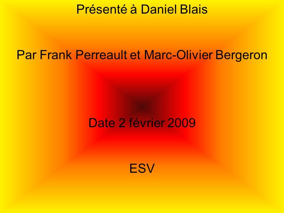 Présenté à Daniel Blais