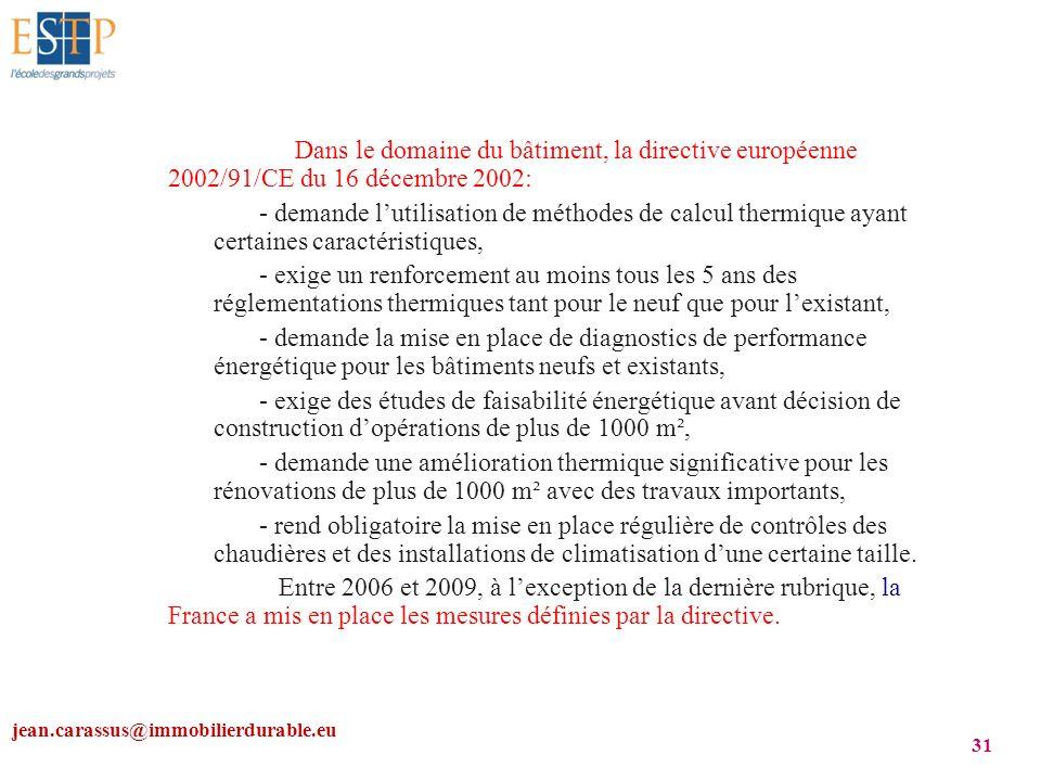 Dans le domaine du bâtiment, la directive européenne 2002/91/CE du 16 décembre 2002: