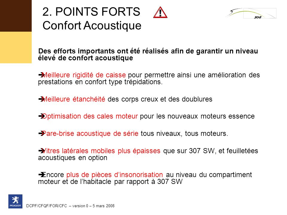 2. POINTS FORTS Confort Acoustique