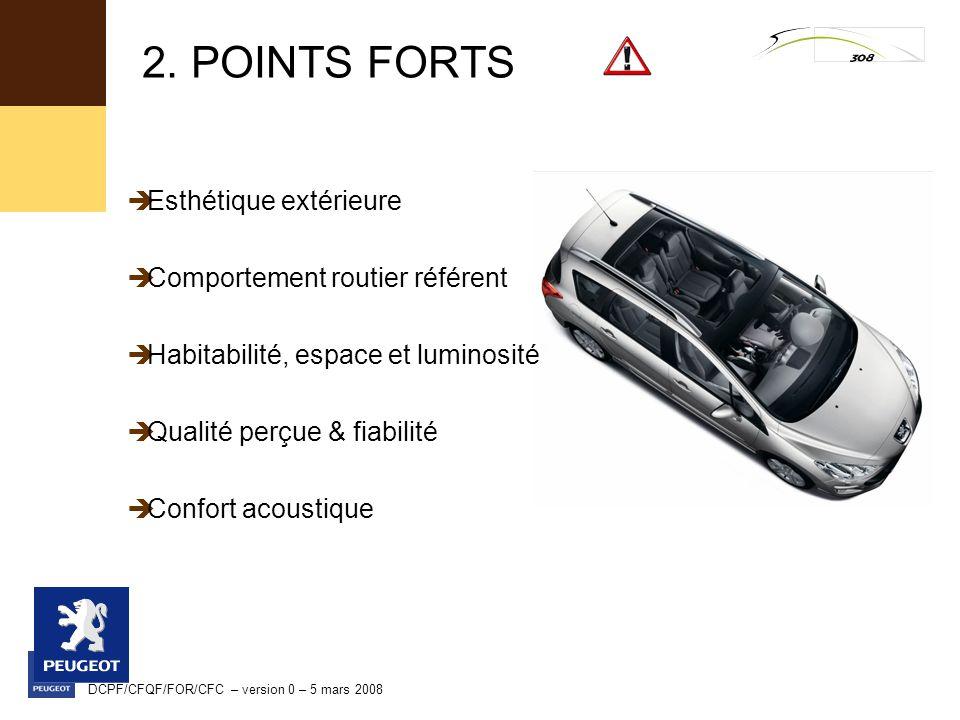 2. POINTS FORTS Esthétique extérieure Comportement routier référent