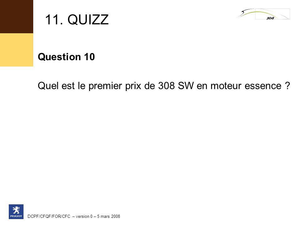 11. QUIZZ Question 10. Quel est le premier prix de 308 SW en moteur essence .