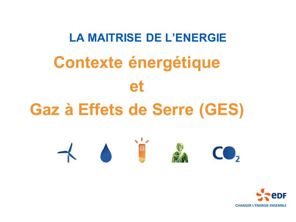LA MAITRISE DE L'ENERGIE