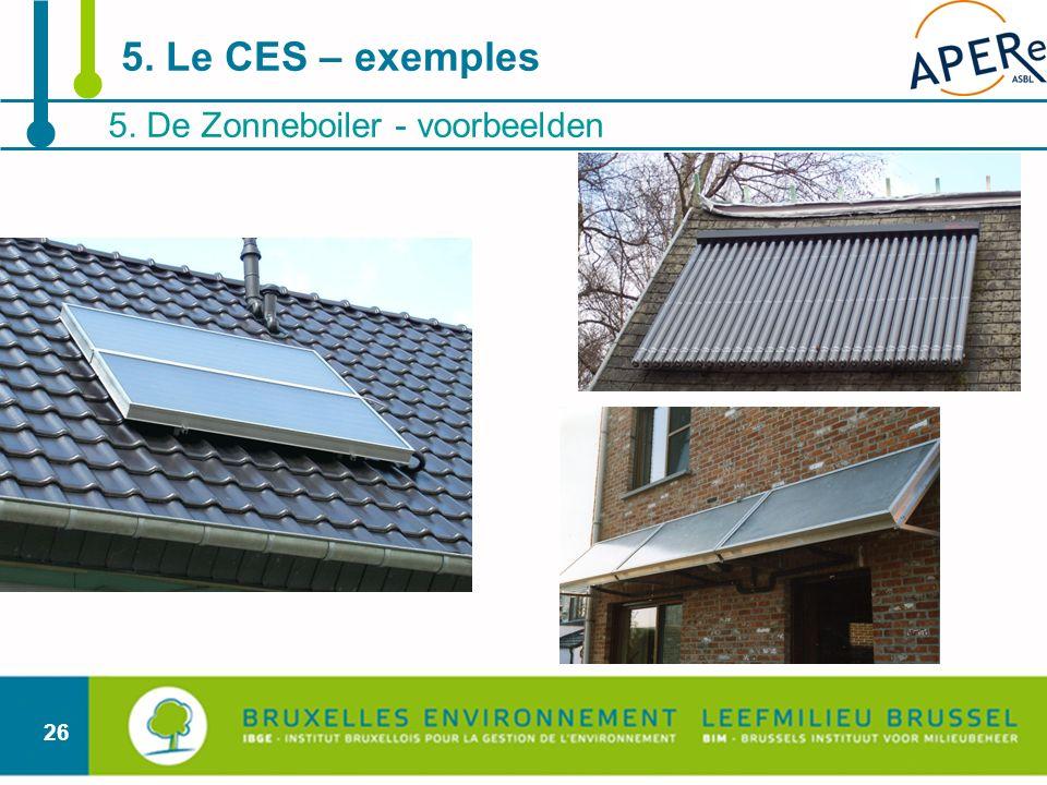 5. Le CES – exemples 5. De Zonneboiler - voorbeelden