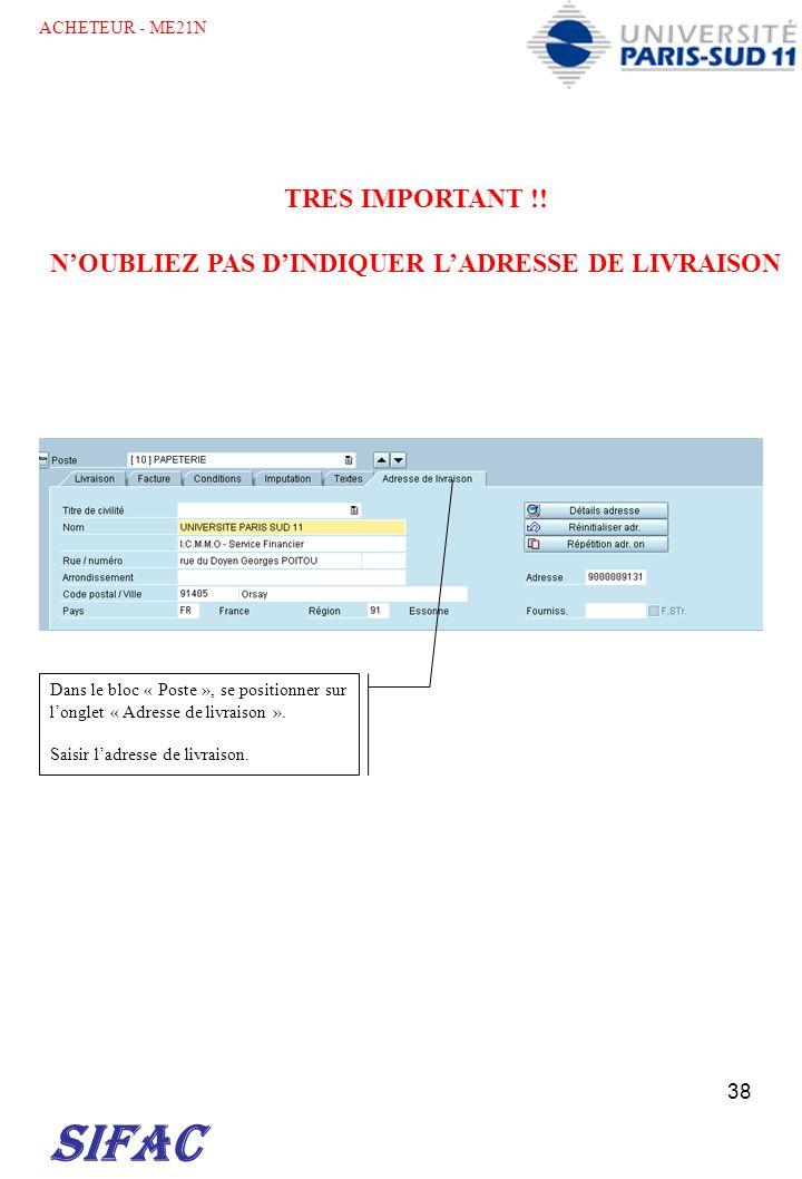 N'OUBLIEZ PAS D'INDIQUER L'ADRESSE DE LIVRAISON