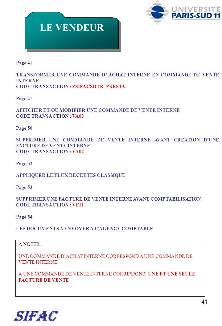 LE VENDEUR Page 41. TRANSFORMER UNE COMMANDE D' ACHAT INTERNE EN COMMANDE DE VENTE INTERNE. CODE TRANSACTION : ZSIFACSDTR_PRESTA.