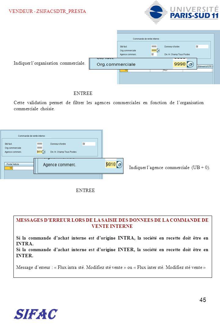 SIFAC VENDEUR - ZSIFACSDTR_PRESTA Indiquer l'organisation commerciale.