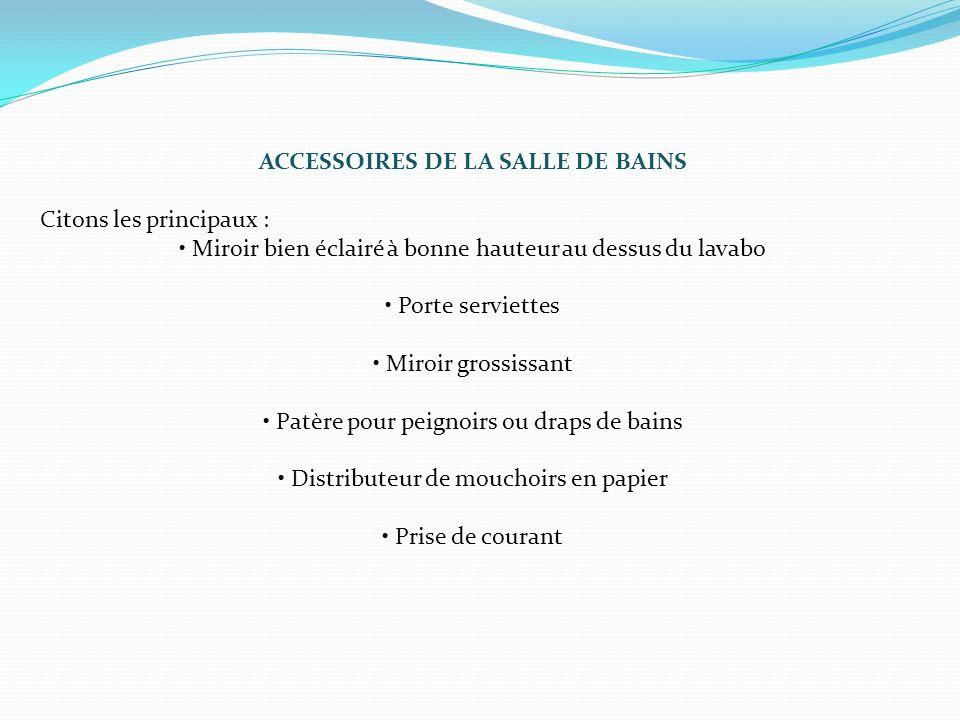 ACCESSOIRES DE LA SALLE DE BAINS