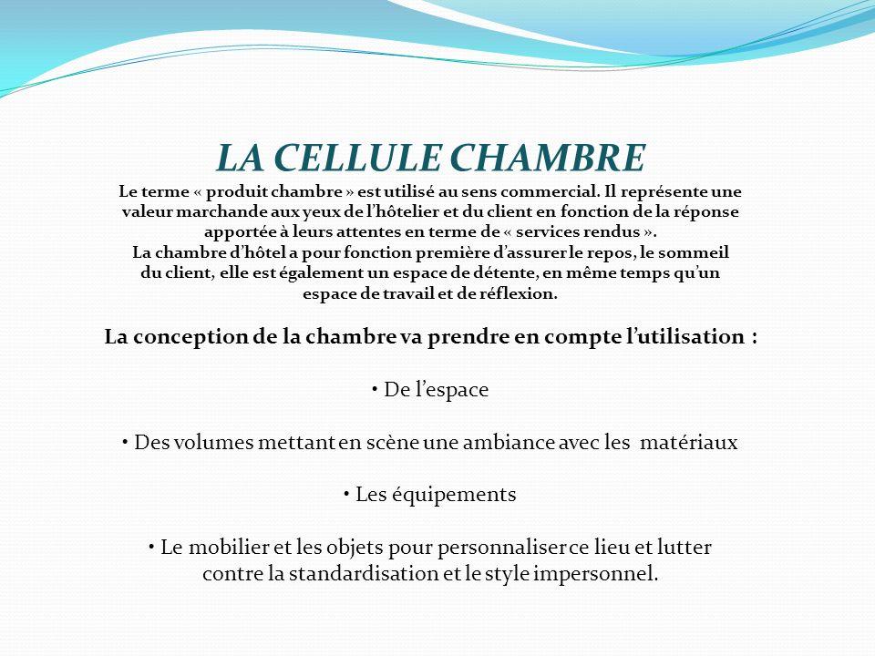 LA CELLULE CHAMBRE Le terme « produit chambre » est utilisé au sens commercial. Il représente une.