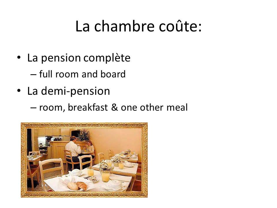 La chambre coûte: La pension complète La demi-pension