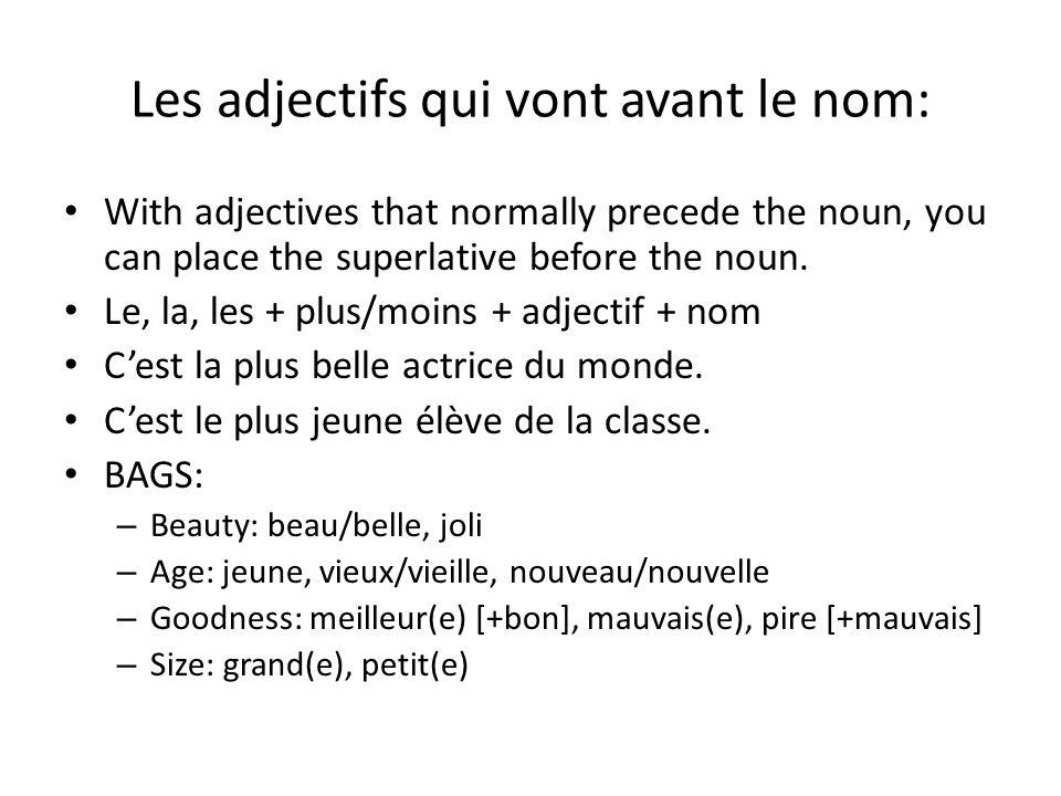 Les adjectifs qui vont avant le nom: