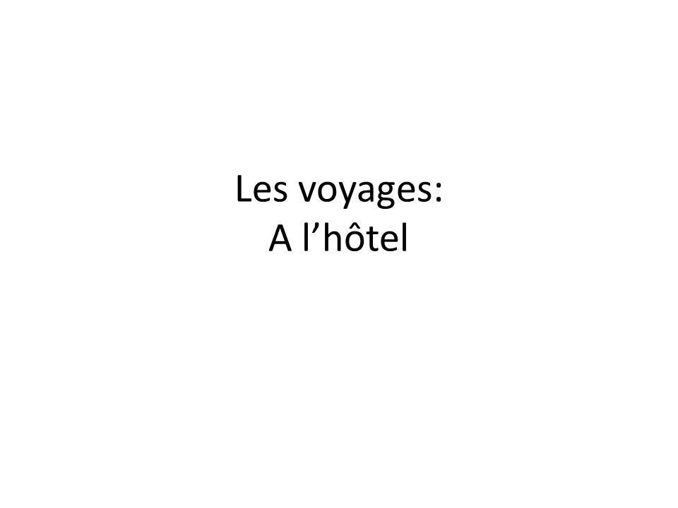 Les voyages: A l'hôtel