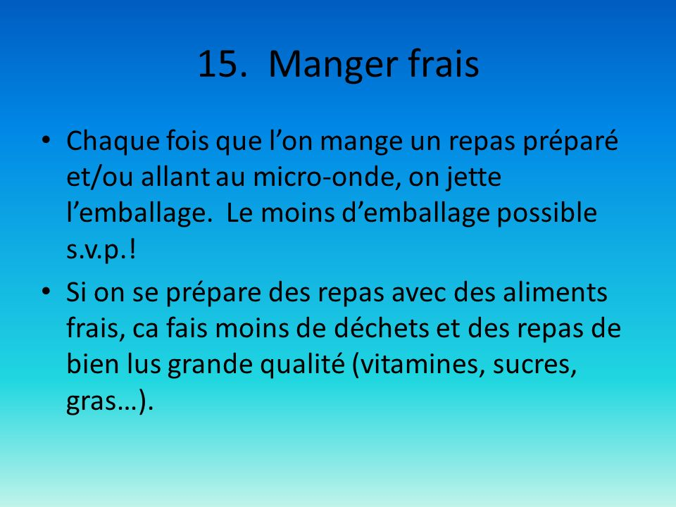 15. Manger frais