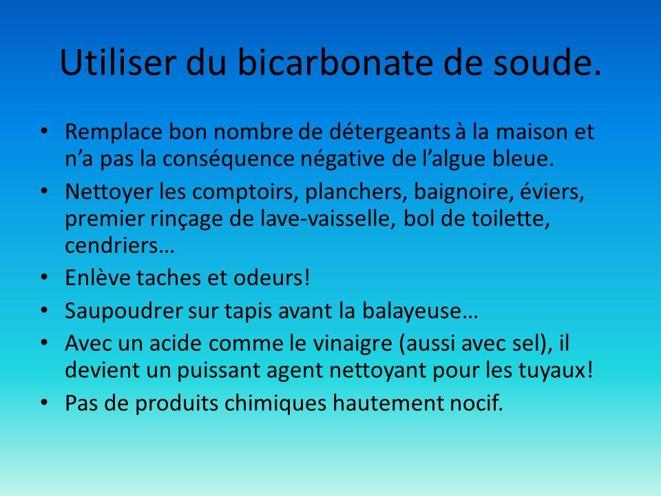 Utiliser du bicarbonate de soude.