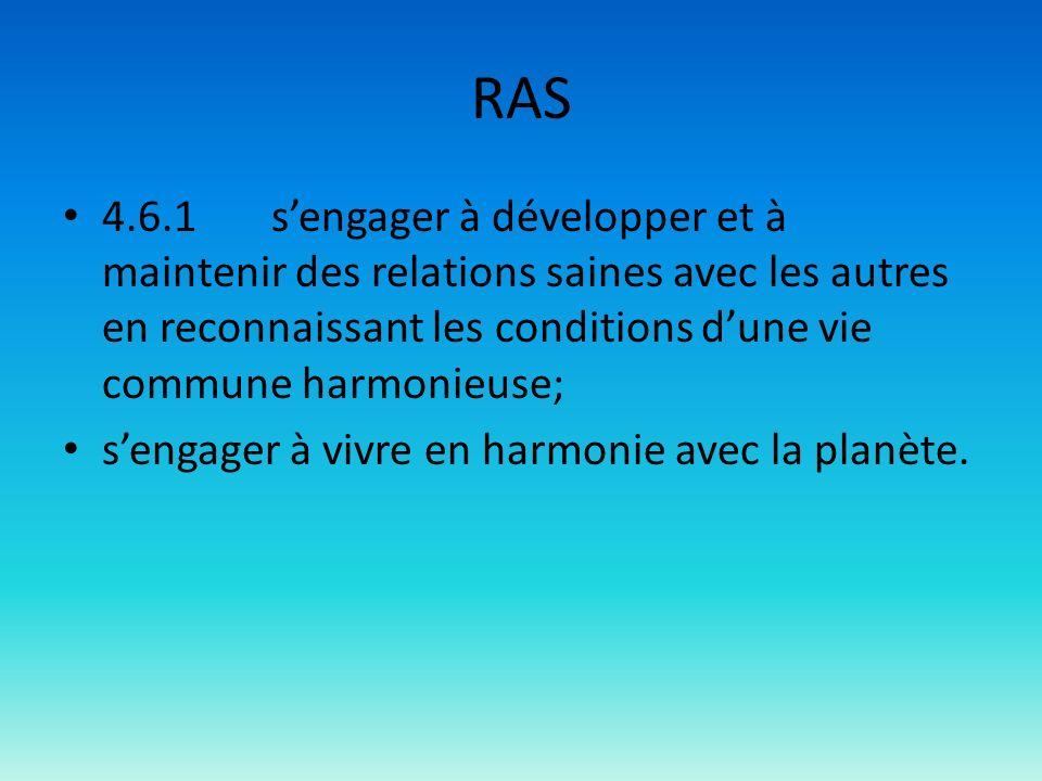 RAS 4.6.1 s'engager à développer et à maintenir des relations saines avec les autres en reconnaissant les conditions d'une vie commune harmonieuse;