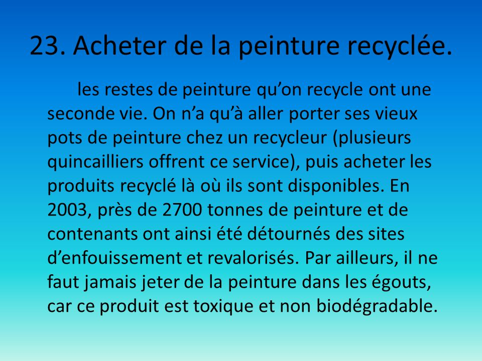 23. Acheter de la peinture recyclée.
