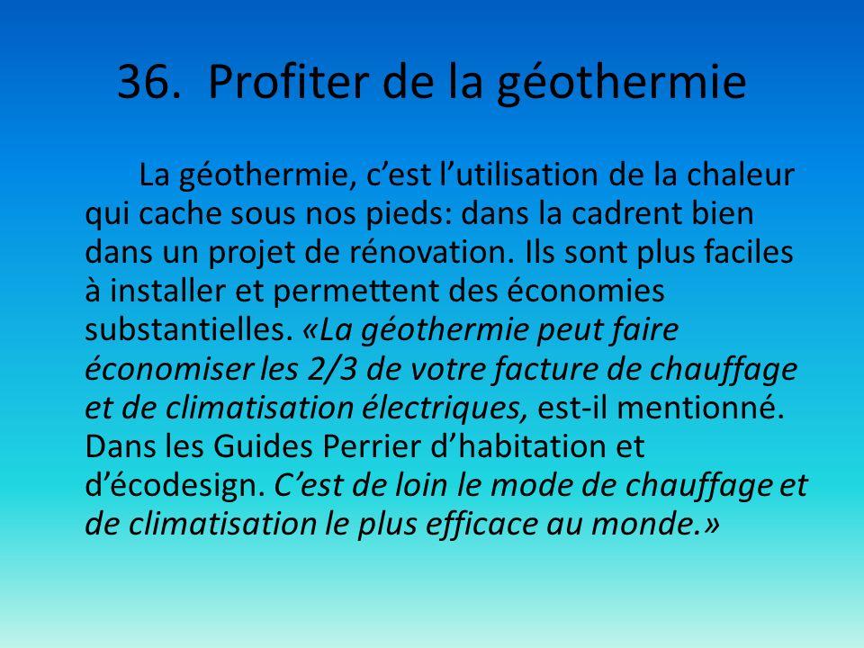 36. Profiter de la géothermie