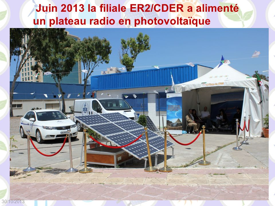 Juin 2013 la filiale ER2/CDER a alimenté un plateau radio en photovoltaïque