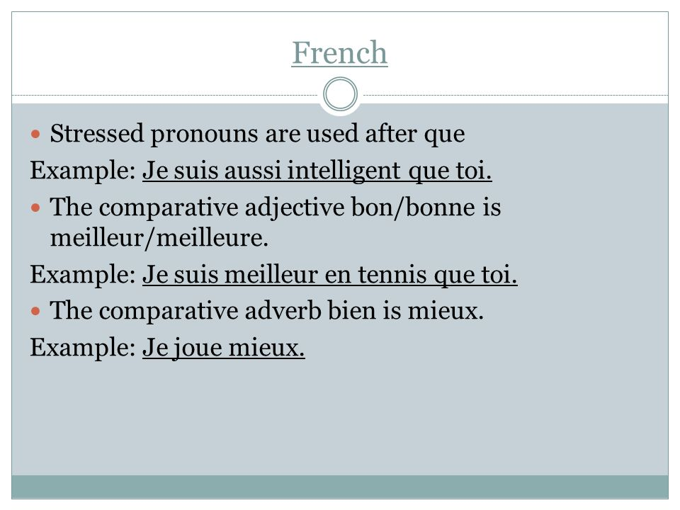 French Stressed pronouns are used after que
