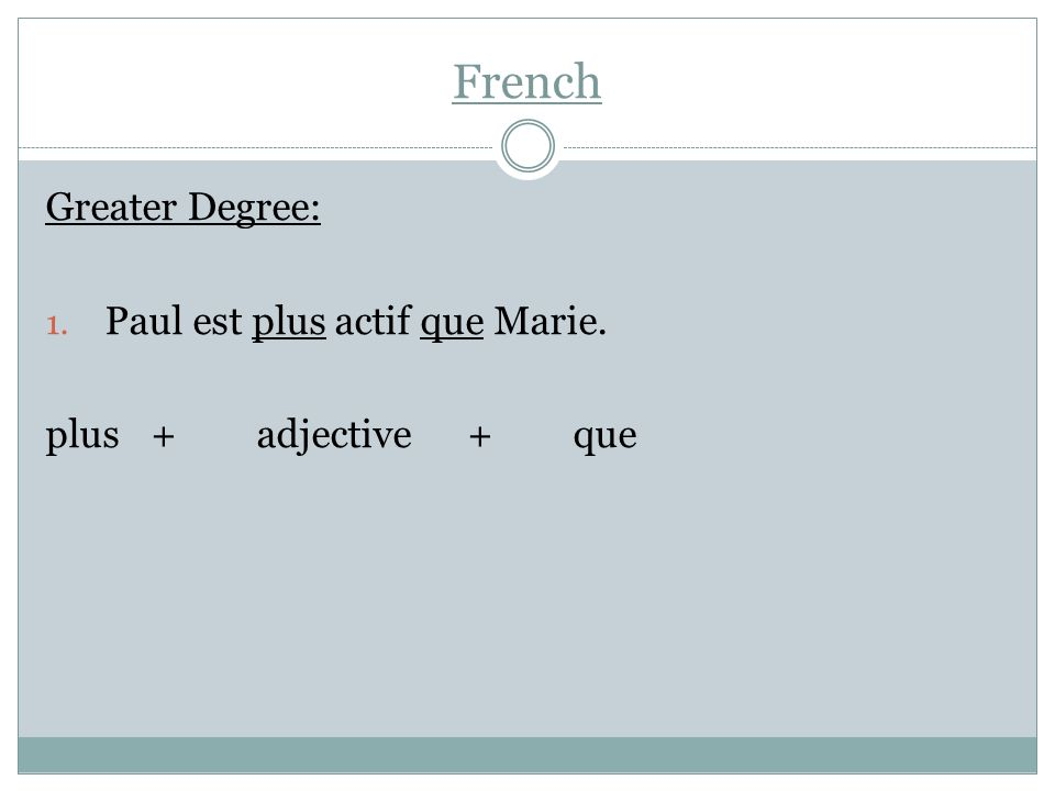 French Greater Degree: Paul est plus actif que Marie.