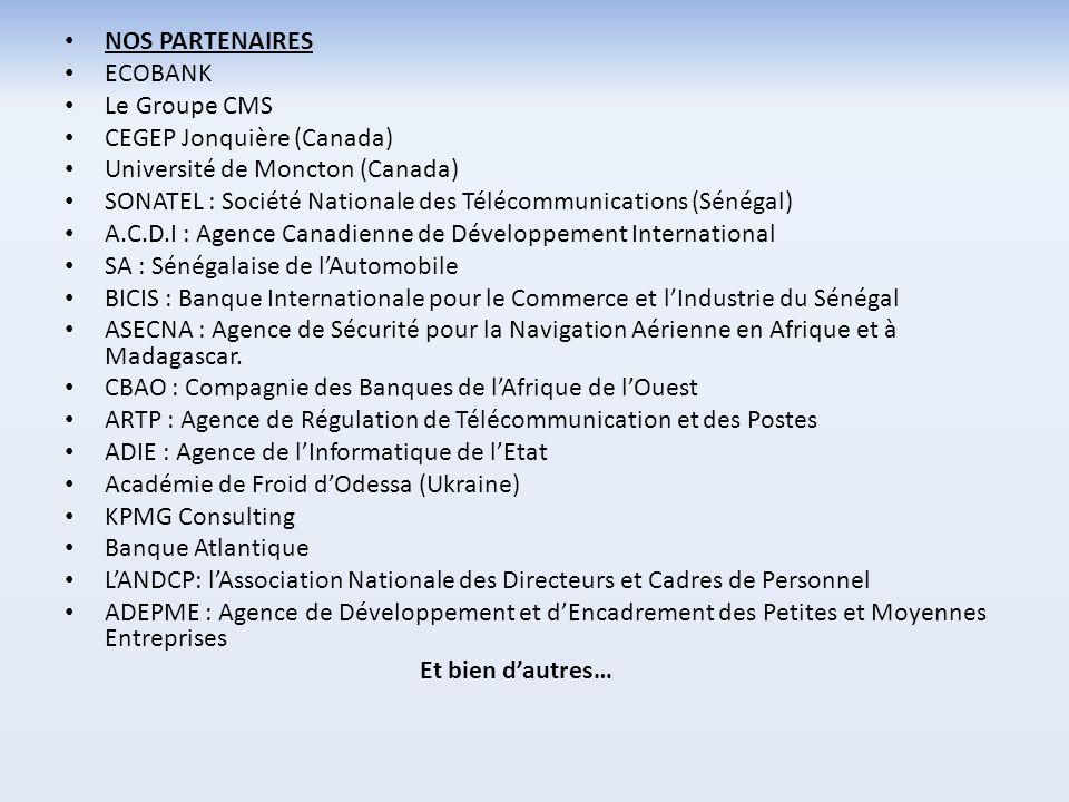 NOS PARTENAIRES ECOBANK. Le Groupe CMS. CEGEP Jonquière (Canada) Université de Moncton (Canada)
