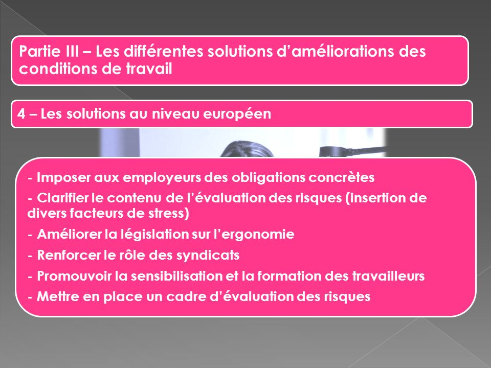 Partie III – Les différentes solutions d'améliorations des conditions de travail