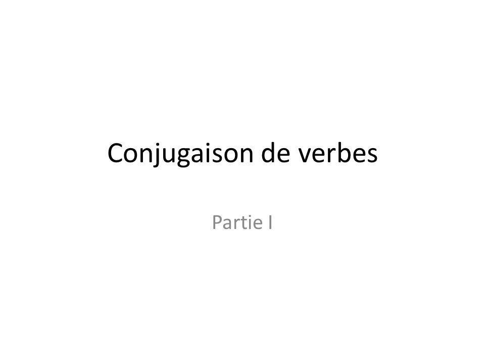 Conjugaison de verbes Partie I
