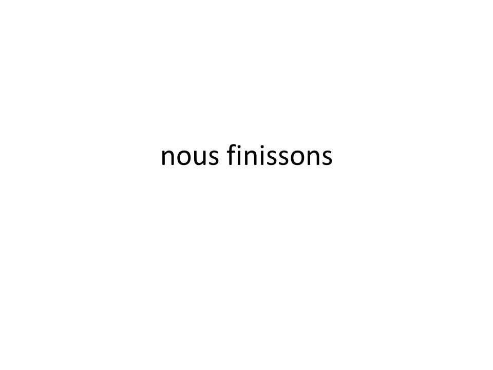 nous finissons
