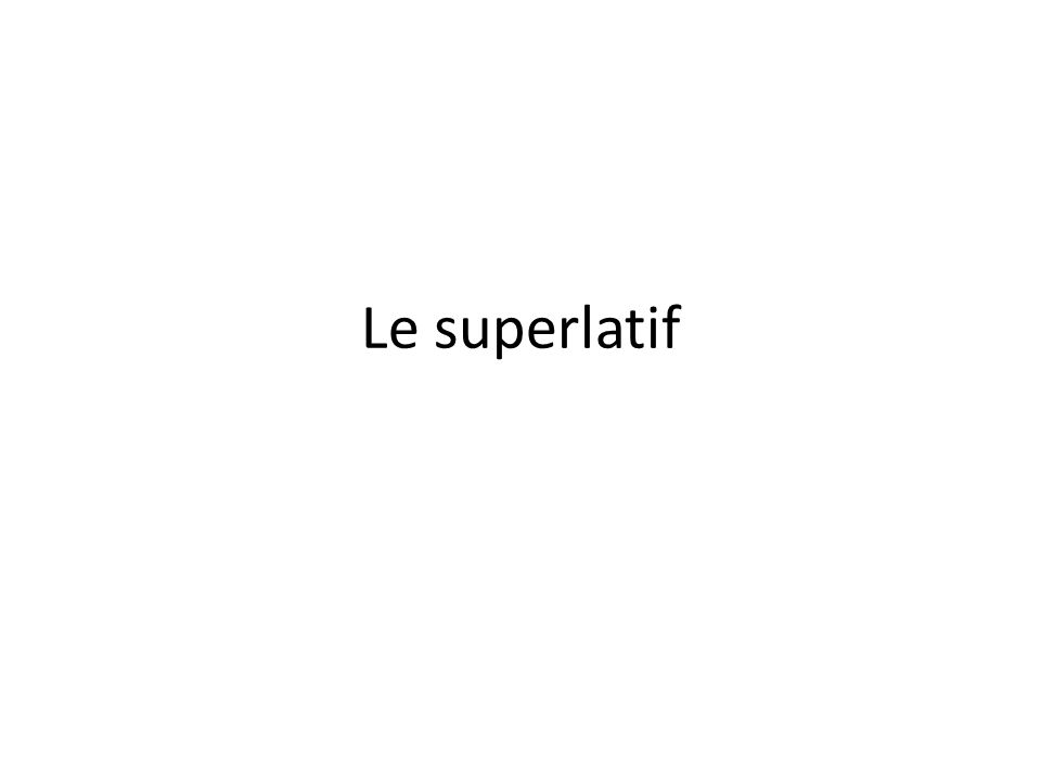 Le superlatif