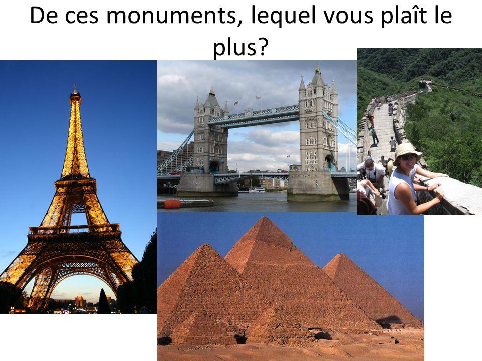 De ces monuments, lequel vous plaît le plus