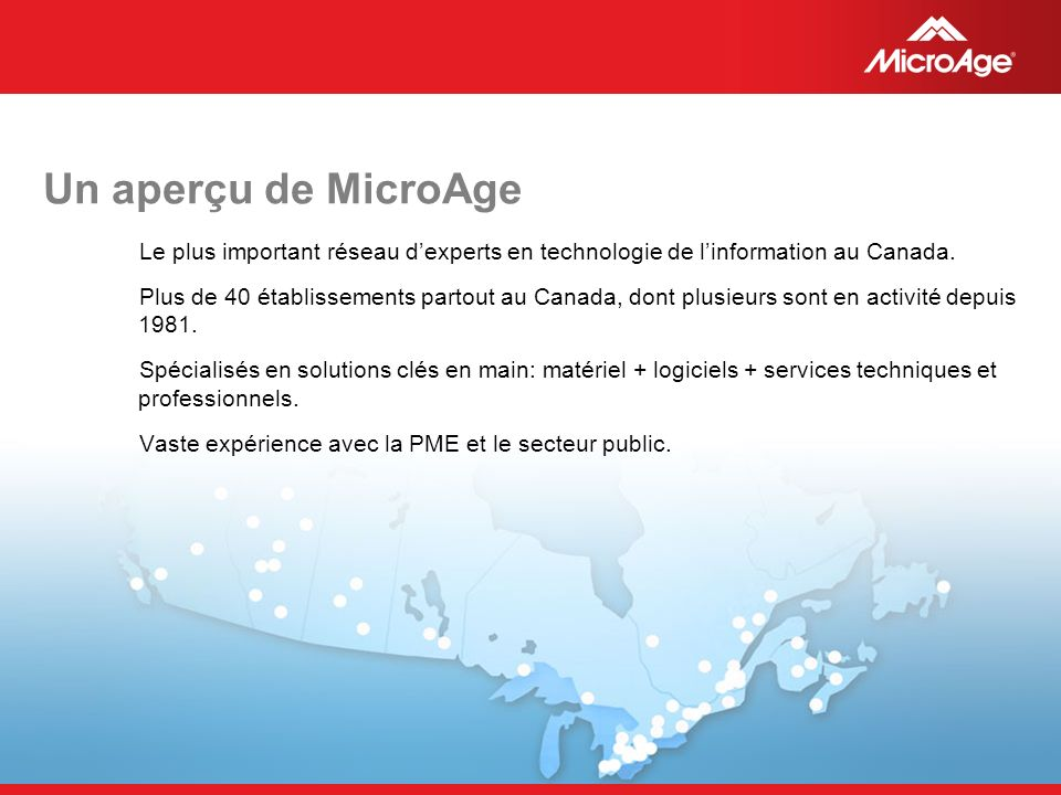 Un aperçu de MicroAge Le plus important réseau d'experts en technologie de l'information au Canada.