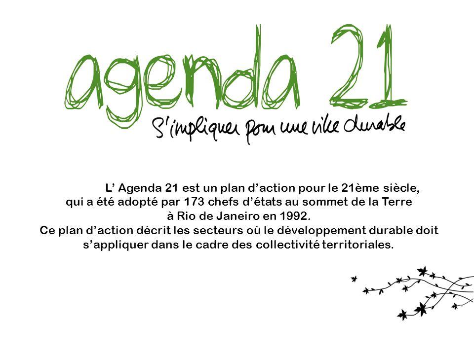 L' Agenda 21 est un plan d'action pour le 21ème siècle,