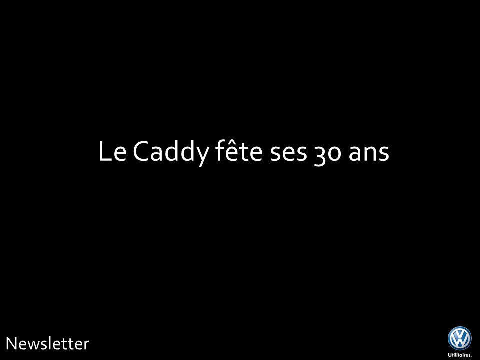 Le Caddy fête ses 30 ans Newsletter