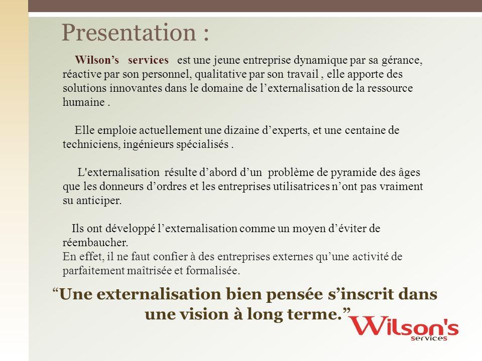 Presentation : Une externalisation bien pensée s'inscrit dans