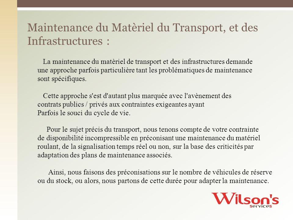 Maintenance du Matèriel du Transport, et des Infrastructures :