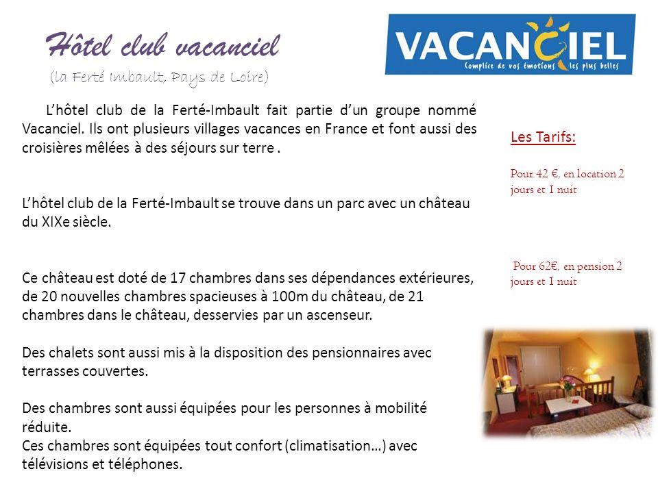Hôtel club vacanciel (la Ferté Imbault, Pays de Loire) Les Tarifs: