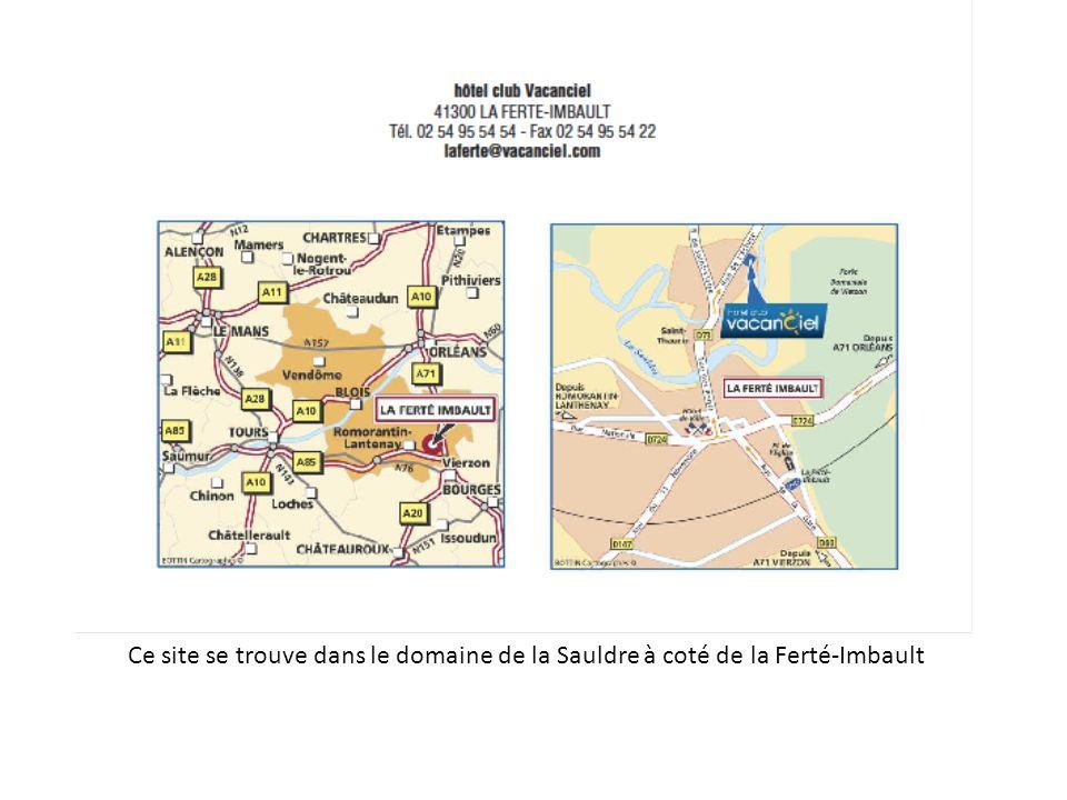 Ce site se trouve dans le domaine de la Sauldre à coté de la Ferté-Imbault