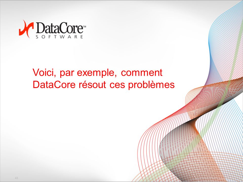 Voici, par exemple, comment DataCore résout ces problèmes