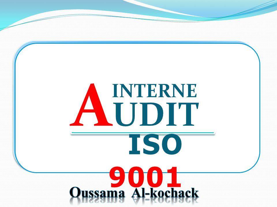 AUDIT INTERNE ISO 9001 Oussama Al-kochack