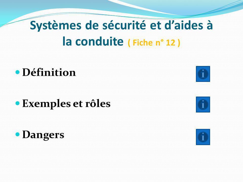 Systèmes de sécurité et d'aides à la conduite ( Fiche n° 12 )