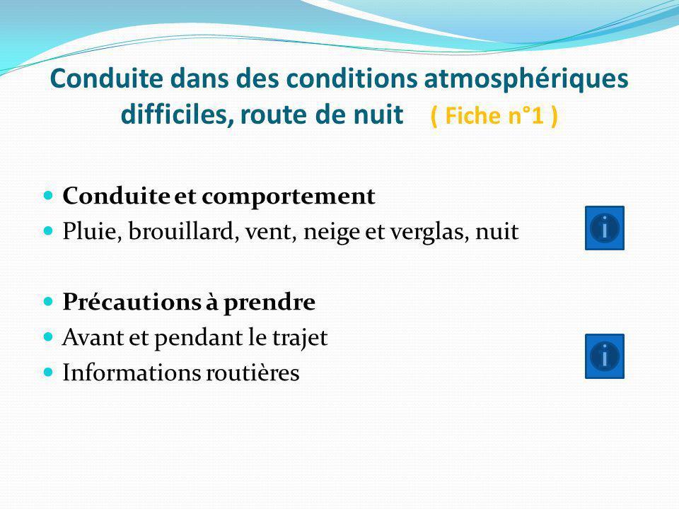 Conduite dans des conditions atmosphériques difficiles, route de nuit ( Fiche n°1 )