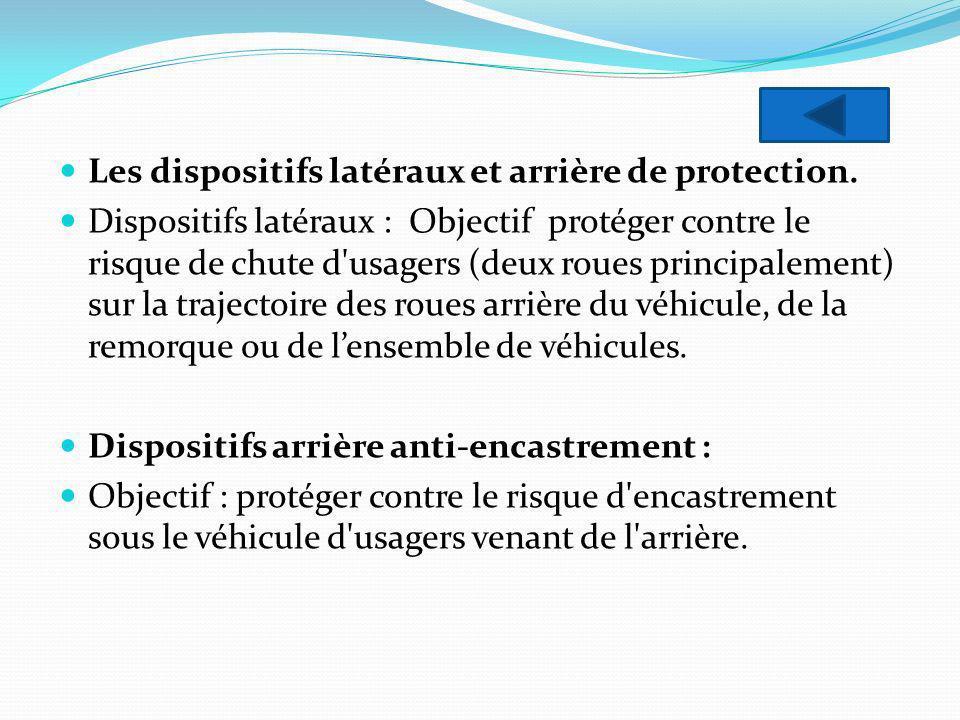 Les dispositifs latéraux et arrière de protection.
