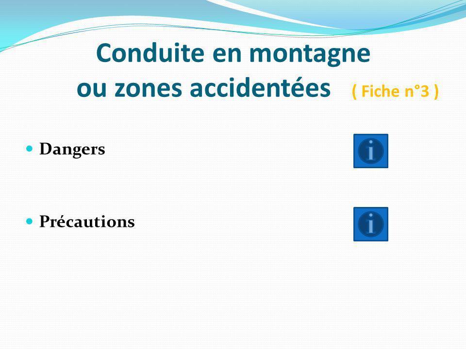 Conduite en montagne ou zones accidentées ( Fiche n°3 )