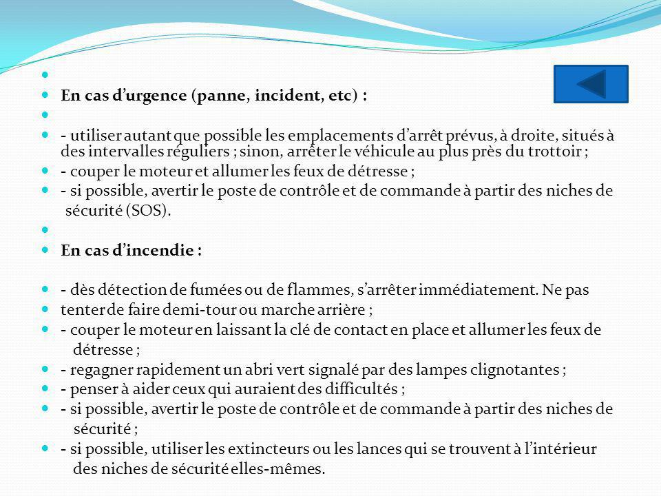 En cas d'urgence (panne, incident, etc) :